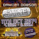 Andy Rise B2b Damien Dobson @ Shine, Bounce Factory Afterparty 11.10.14
