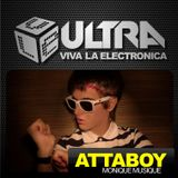 Viva la Electronica ULTRA pres Attaboy