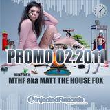 MTHF aka MATT THE HOUSE FOX / PROMO 02.2011