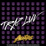 "Aldivas ""TRAP LUV"" [Sept '16 Mix]"