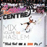 The Leisure Centre Mix Volume 04: Haslem - 'Stick That On a D90 (Pt.1)'