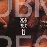 DBN REC MIXTAPE # 6 (2006/2010)