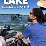 'LAKE', Part 1; recorded live, 7/10/18