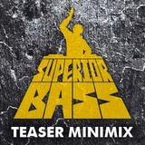 Teaser Minimix for SUPERIOR BASS 2013