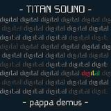 TITAN SOUND - PAPPA DEMUS presents DIGITAL