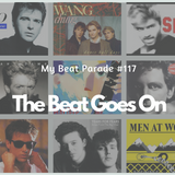 My Beat Parade Episode 117 - The Beat Goes On