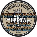 Fade to Bass (with guest A-Mac) - Apr-03-2015.