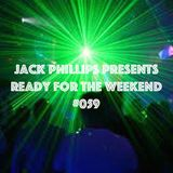 Jack Phillips Presents Ready for the Weekend #059