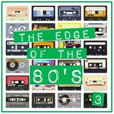 THE EDGE OF THE 80'S : 3