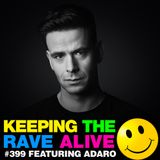 Keeping The Rave Alive Episode 399 feat. Adaro
