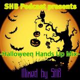 SHB Podcast presents-Halloween Hands Up Mix-