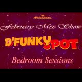 D'Funky Spot Bedroom Sessions (February's Relationship Mix)