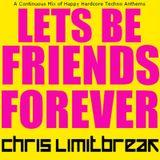 Chris Limitbreak - Lets Be Friends Forever [2009 Promo]