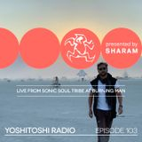 Yoshitoshi Radio EP103 - Sharam Live at Sonic Soul Tribe