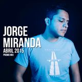 Jorge Miranda - Abril 2015 (Promo Mix)