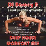 Dj Barney B Deep House Workout Mix
