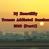 Heartilly - Trance Addicted Session 2018(Part1)