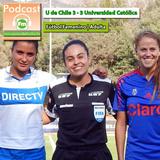 Pasión de Hincha FM - Fútbol Femenino| Adulta : Universidad Católica vs U de Chile