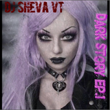 DJ Sheva VT - Dark Story EP.1