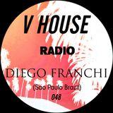 V HOUSE Radio 048 | Diego Franchi