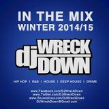DJ WreckDown - In The Mix Winter 2014/2015 Edition (@DJWRECKDOWN)