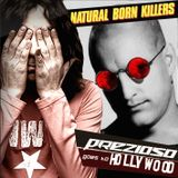 PREZIOSO GOES TO HOLLYWOOD - NATURAL BORN KILLERS