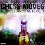 EOB Presents: RobotHands vs Flood: Chess Moves Game 2