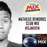 Matheus Rework's Club Mix #DJMIXFM