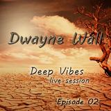 Deep vibes ep 02