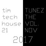 Tim Tunez - Tech the House vol.21 Nov 2017
