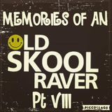 Memories Of An Oldskool Raver Pt VIII