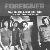 Foreigner -  Waiting For A Girl Like You (Vitor Melo Extended Version)