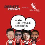 Debate Tricolor #10 - 25/04/2017 - Udesc FM 91,9
