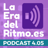 PODCAST LA ERA DEL RITMO 4.05
