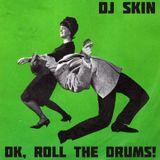 DJ Skin-Ok, Roll The Drums!