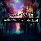Karisma Presents...Welcome to wonderland
