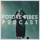 Future Vibes Podcast 014