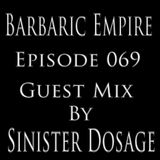 Barbaric Empire 069 (Guest Mix By Sinister Dosage)