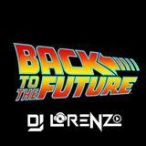 BACK TO THE FUTURE - DJ LORENZO