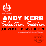 Andy Kerr - Selection Session (Oliver Heldens Bootleg's) DYR105.1FM