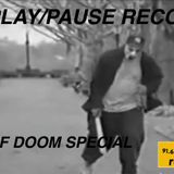 PLAY/PAUSE RECORD #005 - MF DOOM SPECIAL