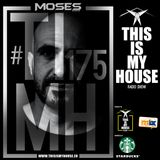 Moses pres. #THISISMYHOUSE - #TIMH175   This Is My House