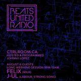 Beats United Radio EP 74 - Aug 6 2017 with Felix / J-UL / Johnny Lopez