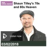 Shaun Tilley's 70's and 80's Heaven : BBC Sussex/Surrey (3/2/18)