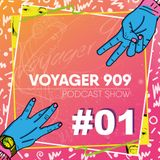 Voyager 909 Podcast Show #01