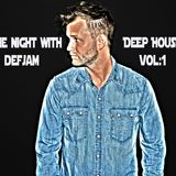 DjDefJam-one night with DefJam / deephouse vol:1
