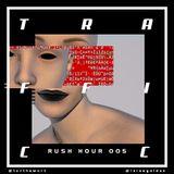 Rush Hour 005 - TRAFFICC [12-06-2018]