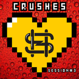 Crushes Sessions #3 by StereoHeroes