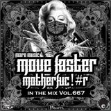 Maro Music in the mix (vol. 667)- Move Faster Motherfucker