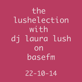 The Lushelection 22-10-14